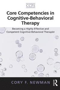 Core Competencies in Cognitive-Behavioral Therapy (h�ftad)