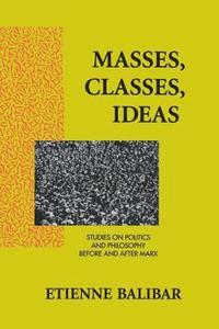 Masses, Classes, Ideas (h�ftad)