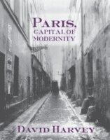 Paris, Capital of Modernity (h�ftad)