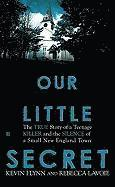 Our Little Secret: The True Story of a Teenage Killer and the Silence of a Small New England Town (pocket)