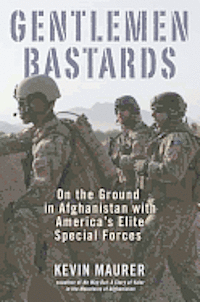 Gentlemen Bastards: On the Ground in Afghanistan with America's Elite Special Forces (inbunden)