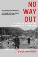 No Way Out: A Story of Valor in the Mountains of Afghanistan (h�ftad)