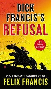 Dick Francis's Refusal (h�ftad)