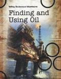 Finding and Using Oil