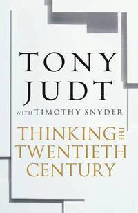 Thinking the Twentieth Century (inbunden)