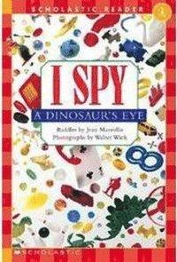 Scholastic Reader Level 1: I Spy a Dinosaur's Eye (h�ftad)