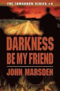 Darkness Be My Friend (h�ftad)