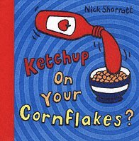 Ketchup on Your Cornflakes? (h�ftad)