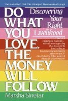 Do What You Love, The Money Will Follow (h�ftad)