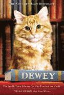 Dewey: The Small-Town Library Cat Who Touched the World (pocket)