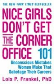 Nice Girls Don't Get the Corner Office (h�ftad)
