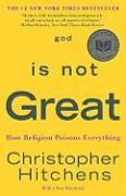 God Is Not Great: How Religion Poisons Everything (h�ftad)