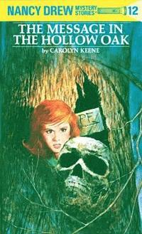 Nancy Drew 12: The Message in the Hollow Oak (inbunden)