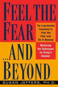 Feel the Fear...and beyond (h�ftad)