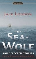 The Sea-Wolf and Selected Stories (h�ftad)