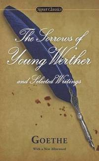 The Sorrows of Young Werther and Selected Writings (pocket)