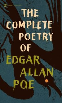 The Complete Poetry of Edgar Allan Poe (h�ftad)