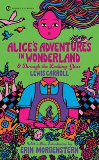 Alice's Adventures in Wonderland & Through the Looking Glass (h�ftad)