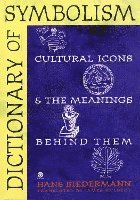 Dictionary of Symbolism: Cultural Icons and the Meanings Behind Them (h�ftad)