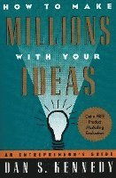 How to Make Millions with Your Ideas: An Entrepreneur's Guide (h�ftad)