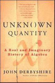 Unknown Quantity: A Real and Imaginary History of Algebra (h�ftad)