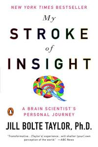 My Stroke of Insight: A Brain Scientist's Personal Journey (pocket)