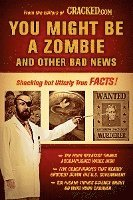 You Might Be a Zombie and Other Bad News: Shocking But Utterly True Facts (h�ftad)