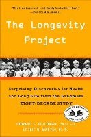 The Longevity Project: Surprising Discoveries for Health and Long Life from the Landmark Eight-Decade Study (h�ftad)