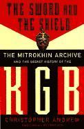 The Sword and the Shield: The Mitrokhin Archive and the Secret History of the KGB (h�ftad)