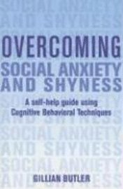 Overcoming Social Anxiety and Shyness (h�ftad)