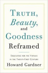 Truth, Beauty, and Goodness Reframed (inbunden)