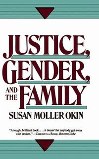 Justice, Gender, and the Family (h�ftad)