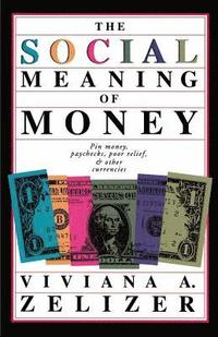 The Social Meaning of Money (h�ftad)