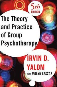 Theory and Practice of Group Psychotherapy (h�ftad)