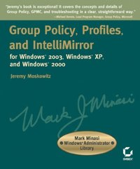 Group Policy, Profiles, and IntelliMirror for Windows 2003, Windows XP, and Windows 2000
