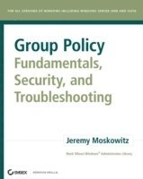 Group Policy Fundamentals, Security, and Troubleshooting (h�ftad)