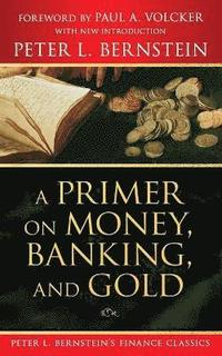 A Primer on Money, Banking, and Gold (h�ftad)