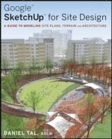 Google SketchUp for Site Design (h�ftad)