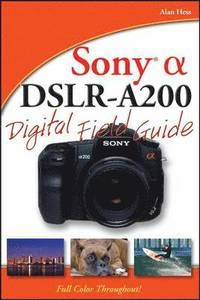 Sony Alpha DSLR-A200 Digital Field Guide (e-bok)