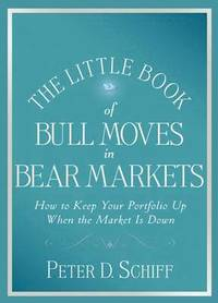 The Little Book of Bull Moves in Bear Markets (inbunden)
