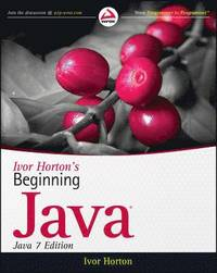 Ivor Horton's Beginning Java: Java 7 Edition