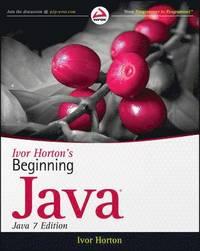 Ivor Horton's Beginning Java: Java 7 Edition (inbunden)