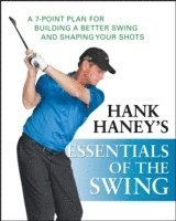 Hank Haney's Essentials of the Swing (inbunden)