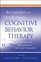 Acceptance and Mindfulness in Cognitive Behavior Therapy (inbunden)