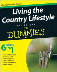 Living the Country Lifestyle All-In-One For Dummies (e-bok)