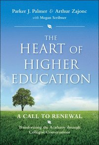 The Heart of Higher Education (e-bok)