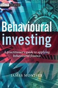 Behavioural Investing (inbunden)