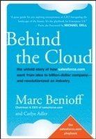 Behind the Cloud: The Untold Story of How Salesforce.com Went from Idea to Billion-Dollar Company - and Revolutionized an Industry (inbunden)