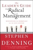 The Leader's Guide to Radical Management (inbunden)