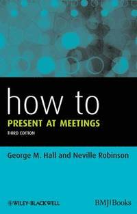 How to Present at Meetings (h�ftad)